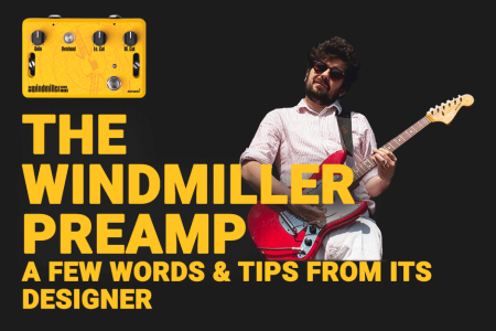 The Windmiller Preamp: A few words & tips from its designer