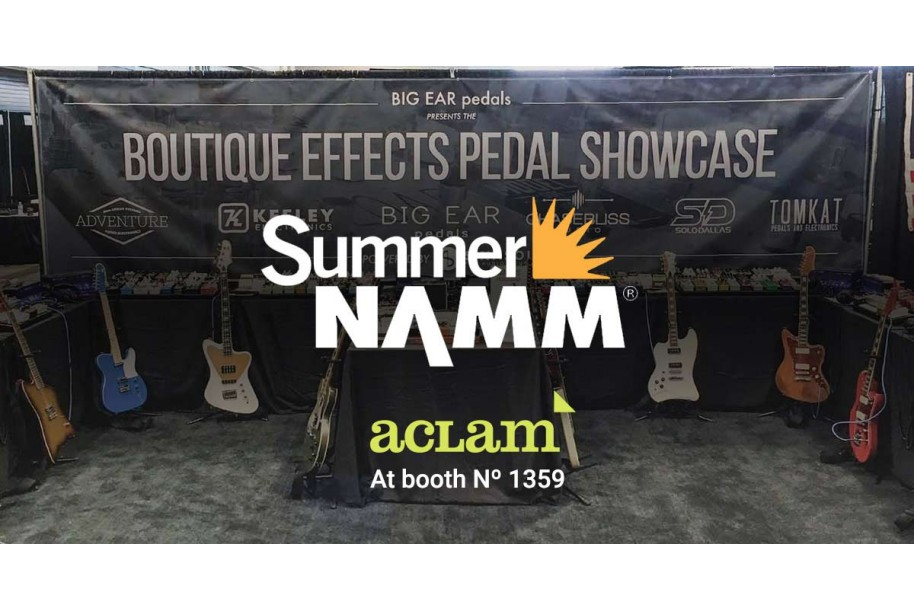 Summer NAMM 2019: Aclam pedals exhibited at the Boutique effects pedal showcase booth! | Aclam Guitars