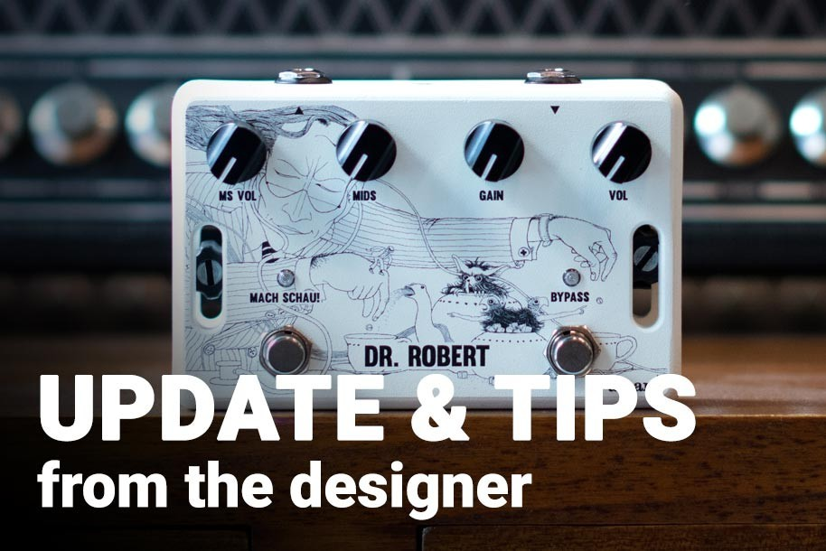 Dr. Robert update & tips from the designer
