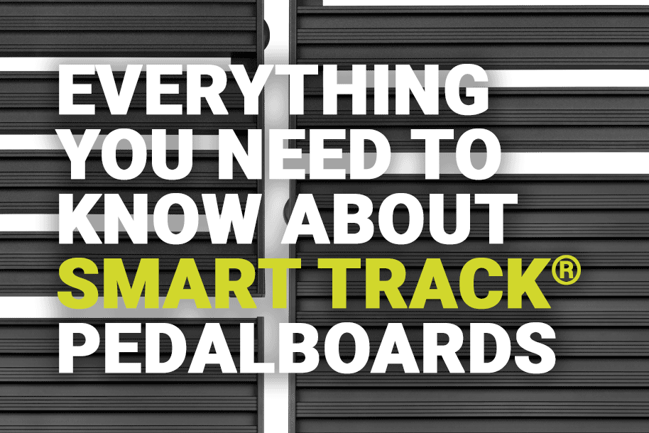 Everything You Need To Know About Smart Track® pedalboards