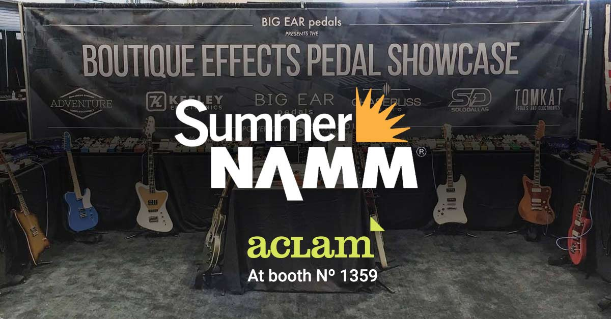 Summer NAMM 2019: Aclam pedals exhibited at the Boutique effects pedal showcase booth!