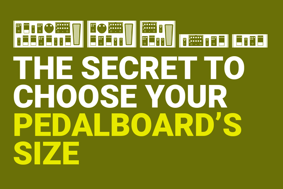 The secret to choose your pedalboard's size